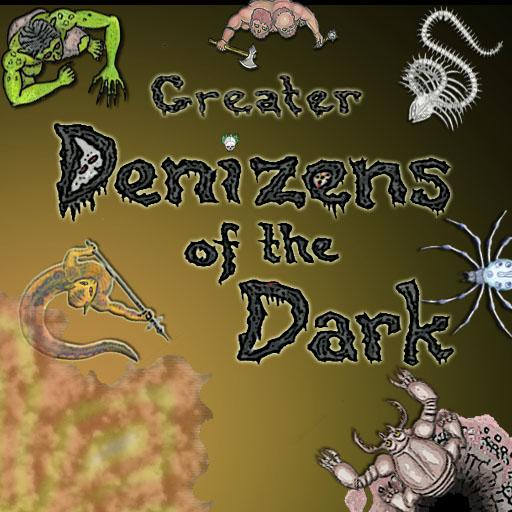 Greater Denizens of the Dark
