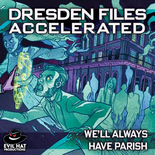 Dresden Files Accelerated: We'll Always Have Parish