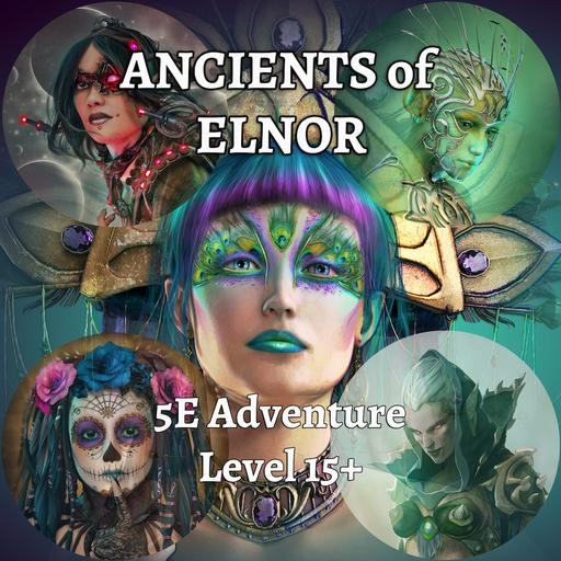 Ancients of Elnor: 5E Adventure - Level 15+