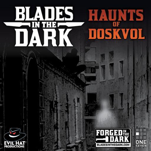 Blades in the Dark: Haunts of Doskvol