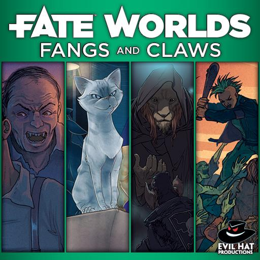 Fate Worlds: Fangs and Claws