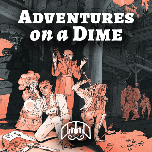 Adventures on a Dime