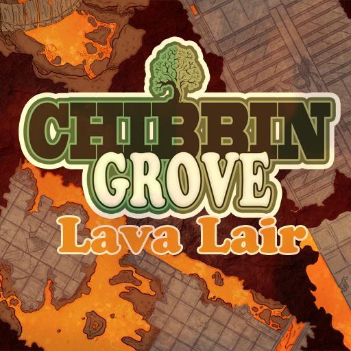 Chibbin Grove Lava Lair