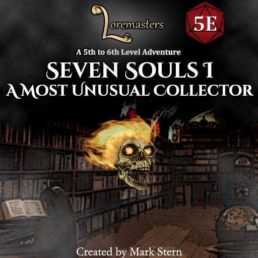 Seven Souls I: A Most Unusual Collector