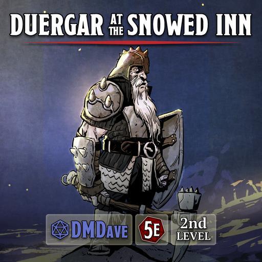 Duergar at the Snowed Inn