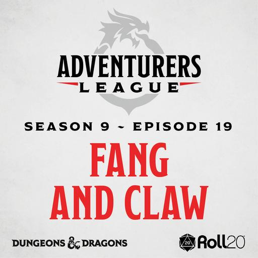 D&D Adventurer's League Season 9 - 19 - Fang and Claw
