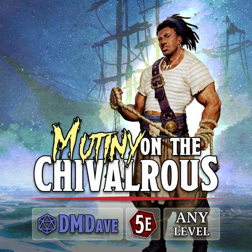 Mutiny on the Chivalrous