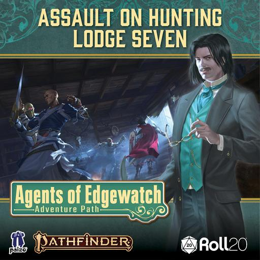 Assault on Hunting Lodge Seven (Agents of Edgewatch AP 4)