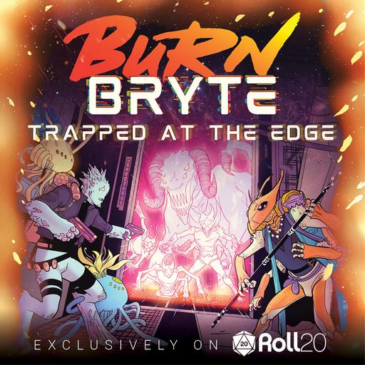 Burn Bryte - Trapped at the Edge
