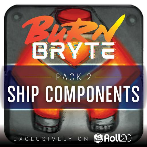 Burn Bryte - Ship Component Pack 2