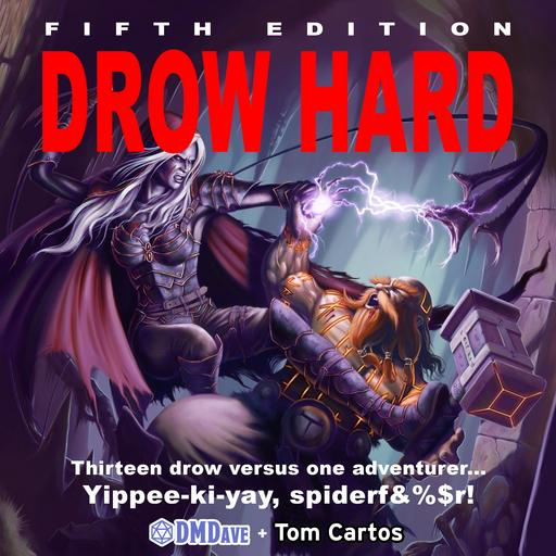 Drow Hard: Three Levels of Sheer Adventure!