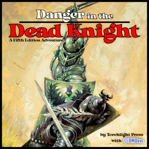 Danger in the Dead Knight
