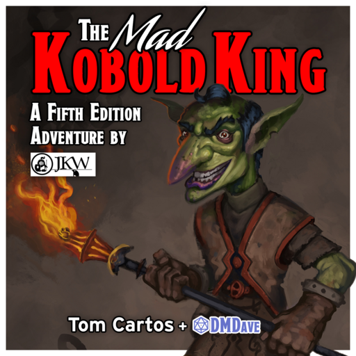 The Mad Kobold King