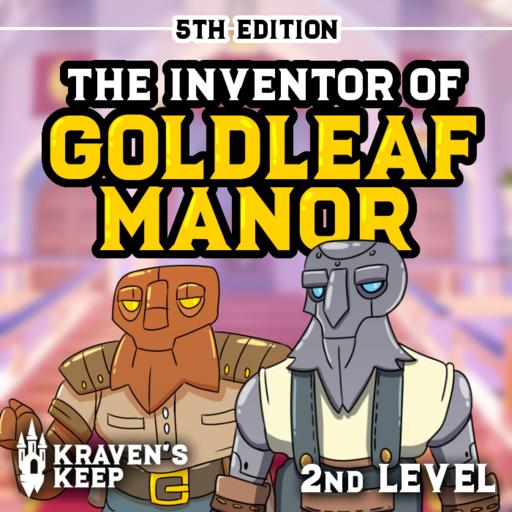 The Inventor of Goldleaf Manor