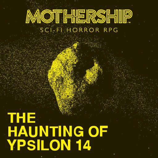 The Haunting of Ypsilon 14