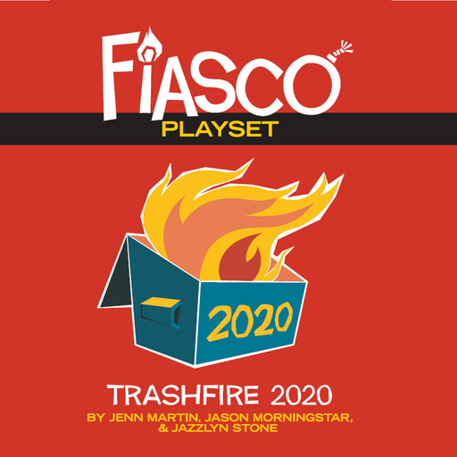Trashfire 2020 Fiasco Playset