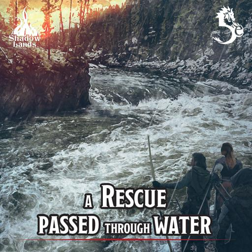 A rescue passed through water