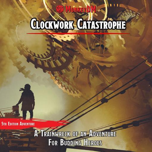 Clockwork Catastrophe
