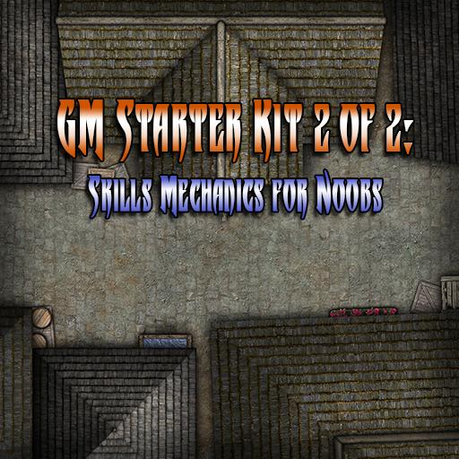 GM Starter Kit 2 of 2: Skills Mechanics for Noobs