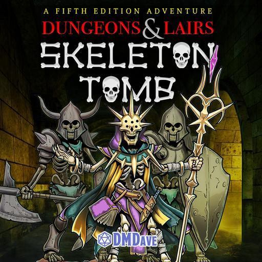 Dungeons & Lairs #1: Skeleton Tomb