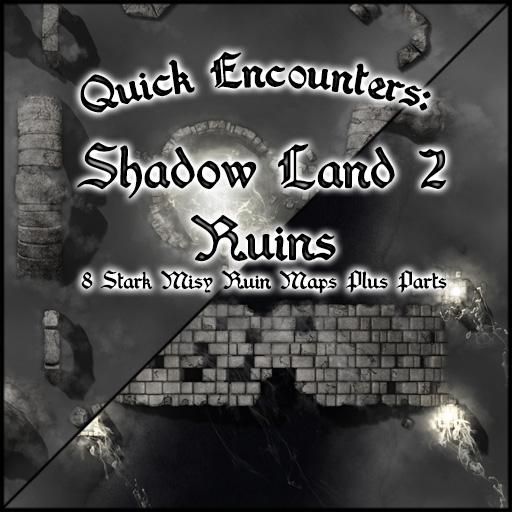 Quick Encounters: Shadow Land 2 Ruins