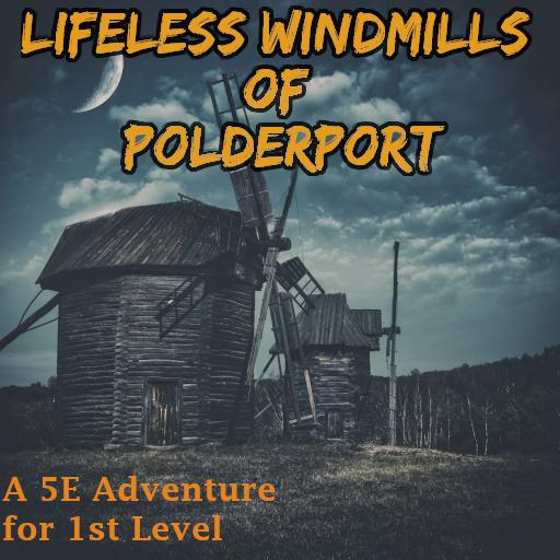 The Lifeless Windmills of Polderport