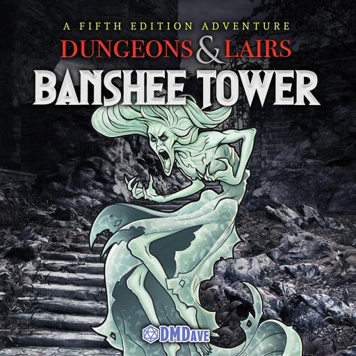 Dungeons & Lairs #5: Banshee Tower