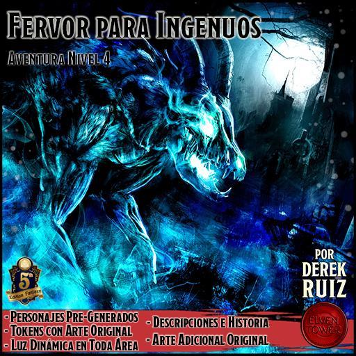 Fervor para Ingenuos - 5e - Aventura Lv4