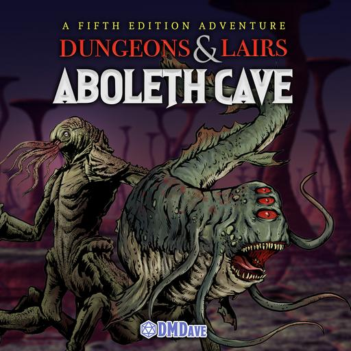 Dungeons & Lairs #7: Aboleth Cave