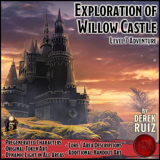 Exploration of Willow Castle - 5e - Lv-7 Adventure