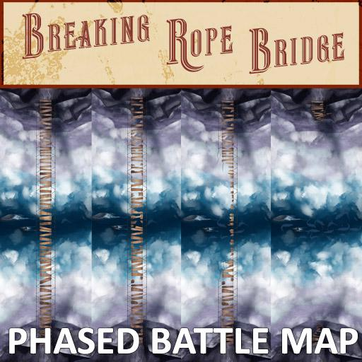 Breaking Rope Bridge Phased Battle Map
