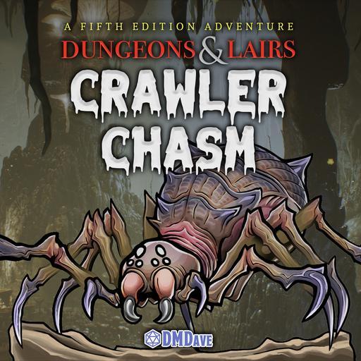 Dungeons & Lairs #8: Crawler Chasm