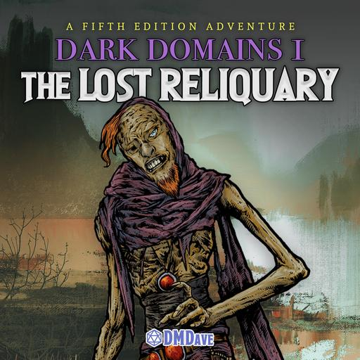 Dark Domains I: The Lost Reliquary