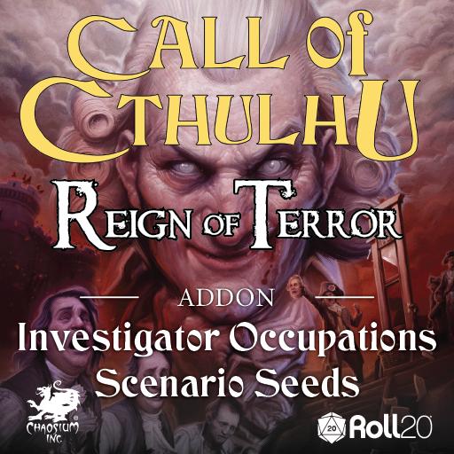 Reign of Terror Investigator Occupations & Scenario Seeds Addon