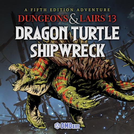 Dungeons & Lairs #13: Dragon Turtle's Shipwreck