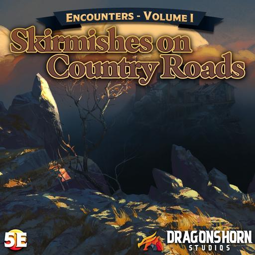 Encounters Vol. I – Skirmishes on Country Roads – Dragonshorn Tales