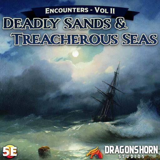Encounters Vol. II – Deadly Sands and Treacherous Seas – Dragonshorn Tales