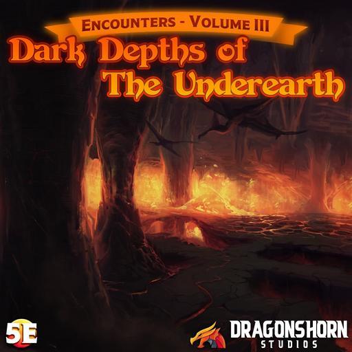 Encounters Vol. III – Dark Depths of The Underearth – Dragonshorn Tales