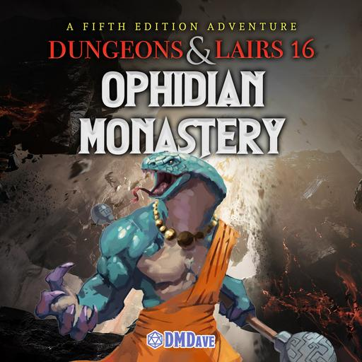 Dungeons & Lairs #16: Ophidian Monastery
