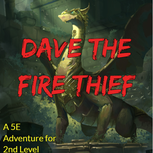 Dave the Fire Thief