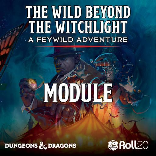 The Wild Beyond the Witchlight Module