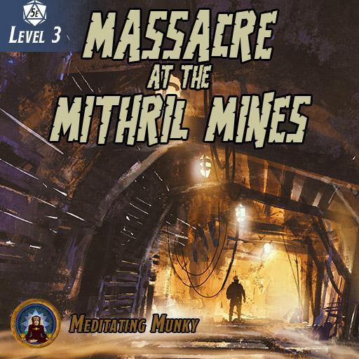 Massacre at the Mithril Mines