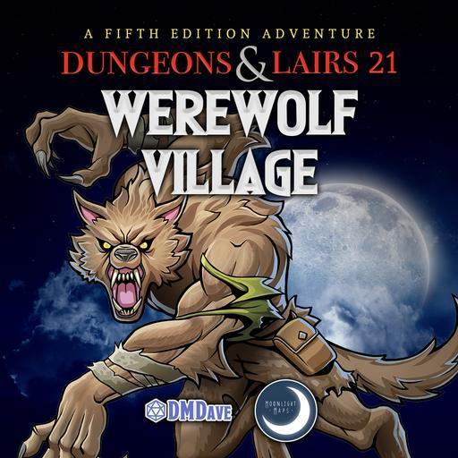 Dungeons & Lairs #21: Werewolf Village