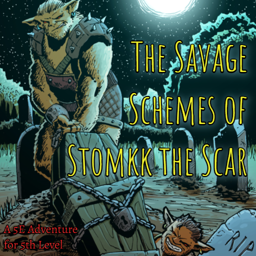 The Savage Scheme of Stomkk the Scar
