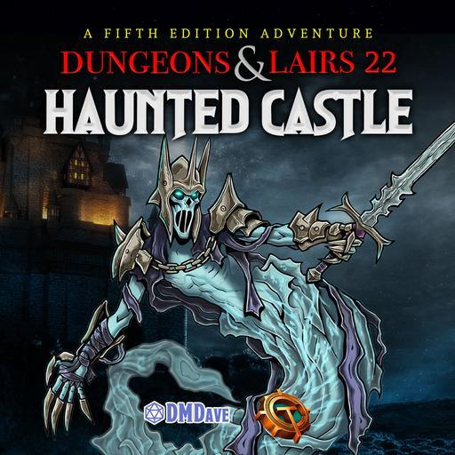 Dungeons & Lairs #22: Haunted Castle
