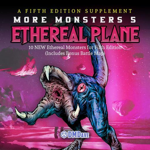 More Monsters 5: Monsters of the Ethereal Plane
