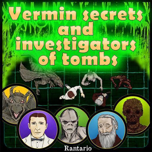 Vermin secrets and investigators of tombs