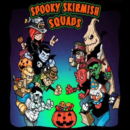 Spooky Skirmish Squads