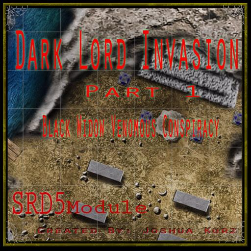 Dark Lord Invasion:  Part 1 Black Widow's Venomous Conspiracy