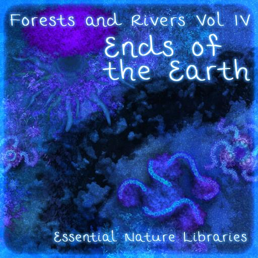 Essential Nature Libraries Forests and Rivers: Ends of the Earth